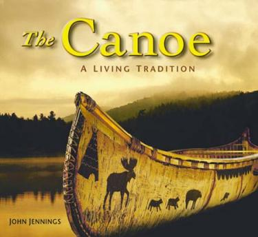The Canoe A Living Tradition cover